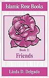 Islamic Rose Books: Friends