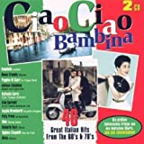 echange, troc Compilation - Ciao Ciao Bambina - Italian Hits From The 60'S & The 70'S
