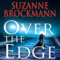 Over the Edge: Troubleshooters, Book 3 (       UNABRIDGED) by Suzanne Brockmann Narrated by Laura Hicks