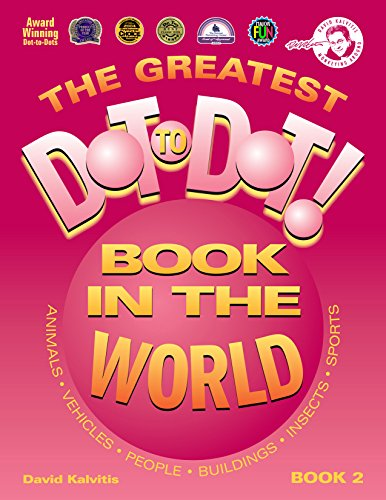 The Greatest Dot-To-Dot Book in the World: Book 2