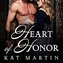 Heart of Honor: The Heart Trilogy, Book 1 Audiobook by Kat Martin Narrated by Beverley A. Crick