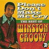 echange, troc Winston Groovy - Please Don't Make Me Cry: Best of