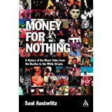Money for Nothing: A History of the Music Video from the Beatles to the White Stripesby Saul Austerlitz