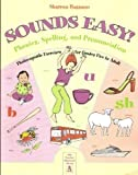 Sounds Easy! Phonics, Spelling, and Pronunciation Practice [Paperback]