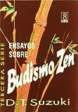 Ensayos Sobre Budismo Zen - Tercera Serie (Spanish Edition) (9501710130) by Suzuki, D. T.