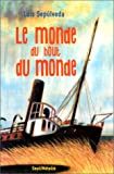 Le Monde du bout du monde (French Edition) (2020371545) by Sepúlveda, Luis