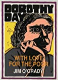 img - for Dorothy Day: With Love for the Poor (Unsung Americans) book / textbook / text book