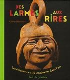 echange, troc Claire d' Harcourt - Des larmes au rire : Les émotions et les sentiments dans l'art