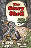 The Story Shell (Tales of Friendship Bog)