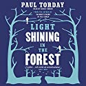 Light Shining in the Forest Audiobook by Paul Torday Narrated by David Timson