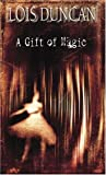 A Gift of Magic (Laurel-Leaf Books)