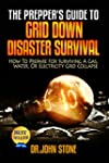 The Prepper's Guide To  Grid Down Dis...