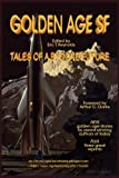 img - for Golden Age SF: Tales of a Bygone Future book / textbook / text book