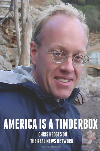Chris Hedges on The Real News Network: America Is A Tinderbox
