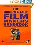 The Documentary Film Makers Handbook:...