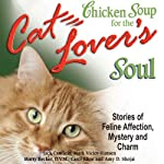 Chicken Soup for the Cat Lover's Soul: Stories of Feline Affection, Mystery and Charm | Jack Canfield,Mark Victor Hansen