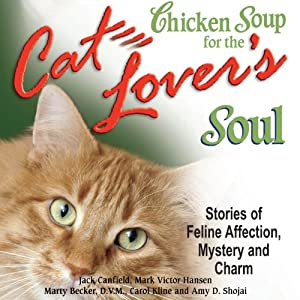Chicken Soup for the Cat Lover's Soul: Stories of Feline Affection, Mystery and Charm | [Jack Canfield, Mark Victor Hansen]