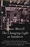 The Changing Light at Sandover: Including the whole of The Book of Ephraim, Mirabell's Books of Number, Scripts for the Pageant and a new coda, The Higher Keys (0689112831) by Merrill, James