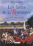 echange, troc Françoise Siguret - Les fastes de la renommée : XVIe et XVIIe siècles