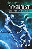 Good-bye Robinson Crusoe and Other Stories