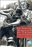 echange, troc Stéphane Bourgoin - Le Nouvel almanach du crime & des faits divers