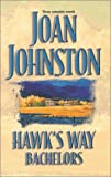 Hawk'S Way Bachelors (Trade Paperback) (Silhouette Promo) (0373484151) by Johnston, Joan