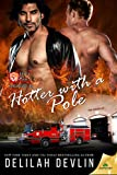 Hotter With a Pole (Firehouse 69)