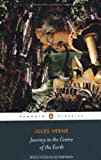 Journey to the Centre of the Earth (Penguin Classics)