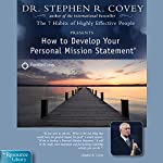 How to Develop Your Personal Mission Statement | Stephen R. Covey