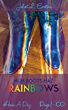 Muh Boots Haz Rainbows: #PoemADay   Days 1 - 100