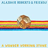 Alasdair Roberts A Wonder Working Stone [VINYL]