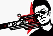 Creating Graphic Novels: Adapting and Marketing Stories for a Multi Million Dollar Industry
