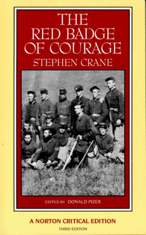 Red Badge of Courage : An Authoritative Text Backgrounds and Sources Criticism, STEPHEN CRANE, DONALD PIZER
