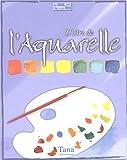 echange, troc Anne-Laure Estèves, Peter Wilks, Diana Morice - Coffret : L'art de l'Aquarelle
