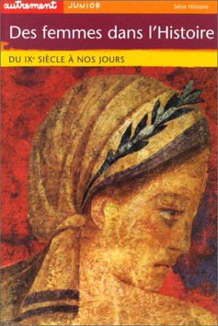 Des Femmes dans l'histoire : du IXe siècle à nos jours