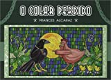 O Colar Perdido (The Lost Necklace) (Portuguese Edition)