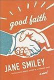 Good Faith (0375412174) by Smiley, Jane