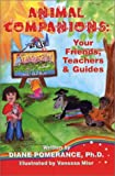 Animal Companions: Your Friends, Teachers & Guides