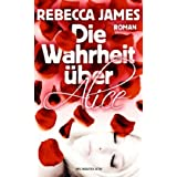 Die Wahrheit ber Alicevon &#34;Rebecca James&#34;