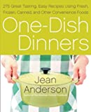 One-Dish Dinners: 275 Great-Tasting, Easy Recipes Using Fresh, Frozen, Canned, and Other Convenience Foods (0060734213) by Anderson, Jean