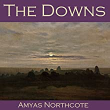The Downs Audiobook by Amyas Northcote Narrated by Cathy Dobson