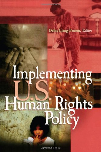Implementing U.S. Human Rights Policy: Agendas, Policies,...
