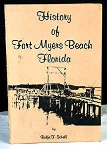 History of Fort Myers Beach, Florida Rolfe F. Schell