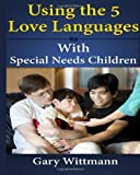 img - for Using the 5 Love Language with Special Needs Children book / textbook / text book