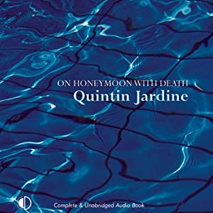 On Honeymoon with Death: Oz Blackstones, Book 5 | [Quintin Jardine]