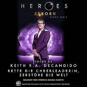 Rette die Cheerleaderin, zerstöre die Welt (Heroes Reborn 5) Hörbuch