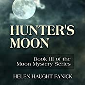 Hunter's Moon: Moon Mystery Series Book 3 | Helen Haught Fanick