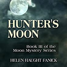 Hunter's Moon: Moon Mystery Series Book 3 (       UNABRIDGED) by Helen Haught Fanick Narrated by Roxanne Weber