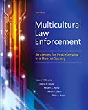 By Robert M. Shusta M.P.A. Multicultural Law Enforcement: Strategies for Peacekeeping in a Diverse Society (6th Edition) (6th Sixth Edition) [Paperback]