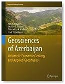 Geosciences of Azerbaijan: Volume II: Economic Geology and Applied Geophysics (Regional Geology Reviews)